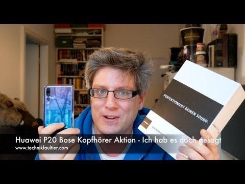 Huawei P20 Bose Kopfhörer Aktion - Ich hab es doch gesagt