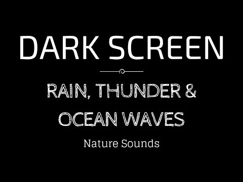 RAIN Sounds, THUNDER AND OCEAN WAVES for Sleeping BLACK SCREEN | Sleep and Meditation | Dark Screen