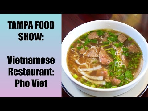 Tampa Food Show: Vietnamese Restaurant Pho Viet