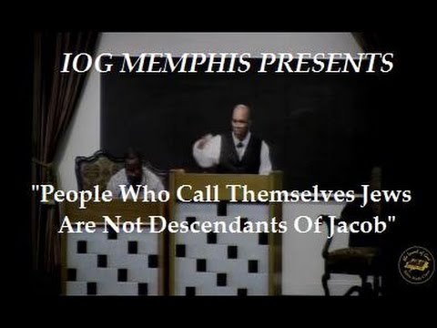 """IOG Memphis - """"People Who Call Themselves Jews Are Not Descendants Of Jacob"""""""