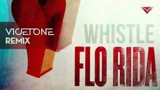 Repeat youtube video Flo Rida - Whistle (Vicetone Remix)