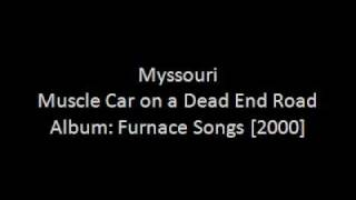 Watch Myssouri Muscle Car On A Dead End Road video