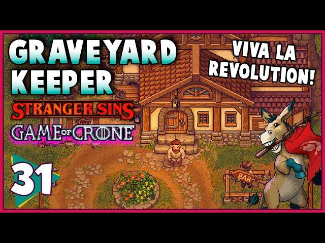 VIVA LA REVOLUTION!!! - GRAVEYARD KEEPER Stranger Sins + Game Of Crone #31