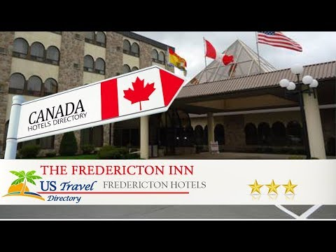 The Fredericton Inn - Fredericton Hotels, Canada