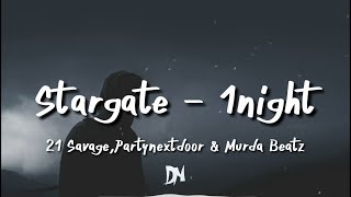 Stargate - 1Night (Lyrics) ft. PARTYNEXTDOOR, 21 Savage, Murda Beatz Mp3