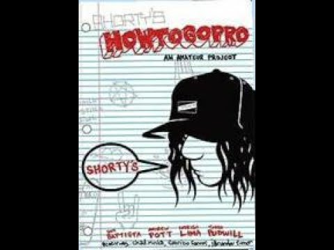 Shorty's Skateboards Video How To Go Pro 2005