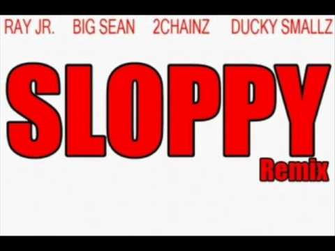 Ray Jr- Sloppy Remix Ft 2 Chainz, Big Sean (HQ) (NEW)