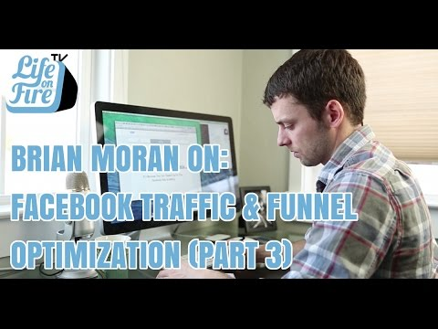 Brian Moran on Facebook Traffic & Funnel Optimization (Part 3)