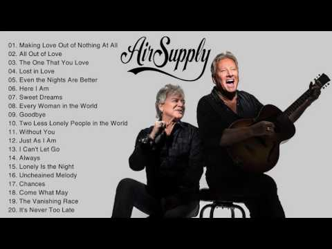 Air Supply Greatest Hits 2017 || Air Supply Best Of Playlist [World Music]