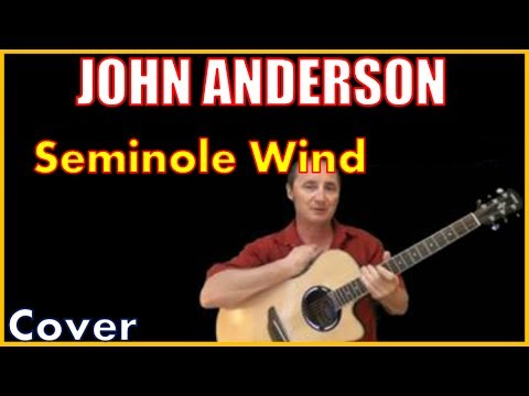 Seminole Wind By John Anderson Cover Youtube