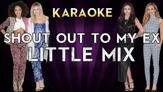 Little Mix - Shout Out To My Ex | Official Karaoke Instrumental Lyrics Cover Sing Along