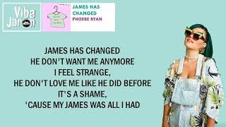 Phoebe Ryan - James Has Changed (Lyrics)