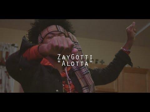 ZayGotti - Alotta | @shotbytimo