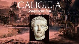 Caligula, l'empereur fou thumbnail