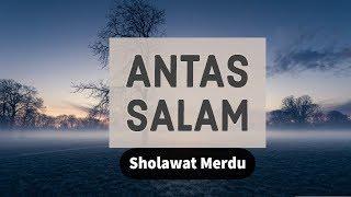 Download lagu Antassalam Sholawat Merdu Membuat Hati Tenang Abad Studio MP3