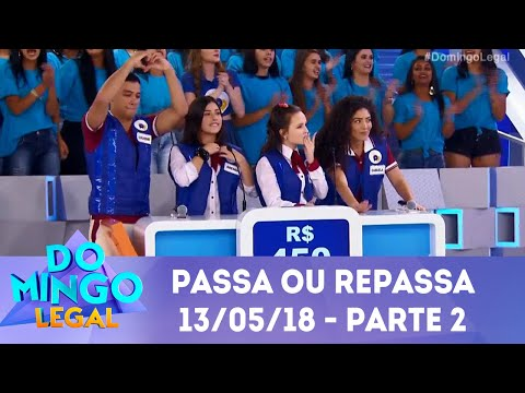 Passa ou Repassa - Parte 2 | Domingo Legal (13/05/18)