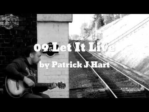 09 Let It Live (AUDIO) - Patrick J Hart