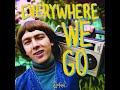 Everywhere We Go - SonReal (Clean Version)