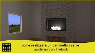Come realizzare un caminetto con Tilelook