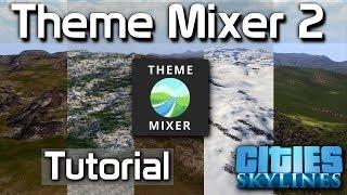 Cities: Skylines: Theme Mixer 2 Tutorial
