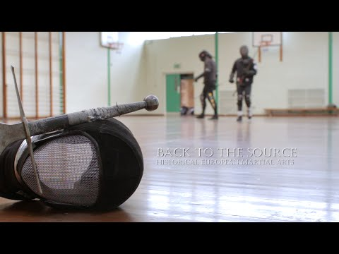 Back to the source - Historical European Martial Arts documentary