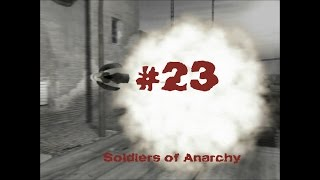 Soldiers of Anarchy - Gameplay #23
