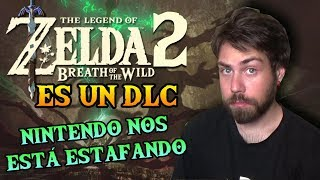 """""""Zelda Breath of the Wild 2 es un DLC"""" """"Nintendo nos está estafando"""""""