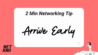 2 Min Networking Tip: Arrive Early