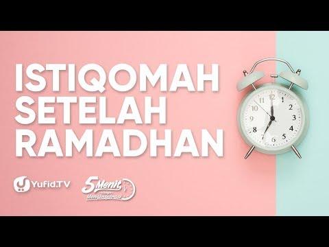 Istiqomah Setelah Ramadhan - Ustadz Zainal Abidin, Lc. - 5 Menit yang Menginspirasi