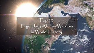 Top 10 Legendary African Warriors -  HomeTeam History.