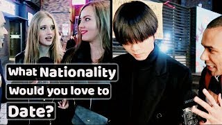 What nationality would you love to date?