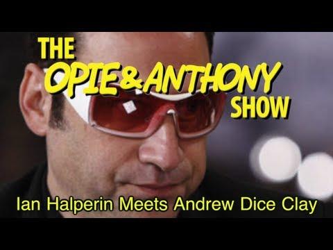 Opie & Anthony: Ian Halperin Meets Andrew Dice Clay (03/11/10)