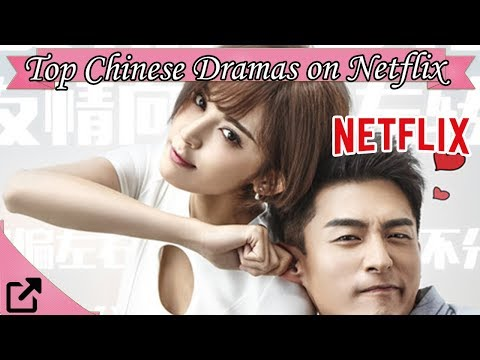 Top Chinese Dramas On Netflix 2018