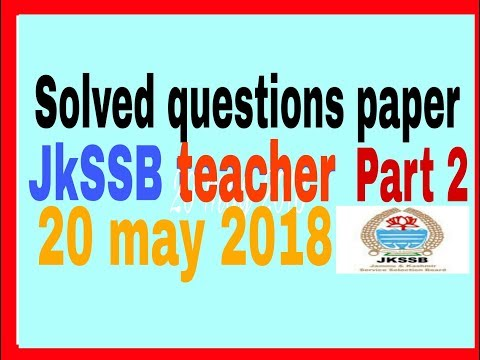 solved paper jkssb teacher part 2  ,20 may 2018 by home academy