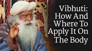 Vibhuti: How And Where To Apply It On The Body | Sadhguru