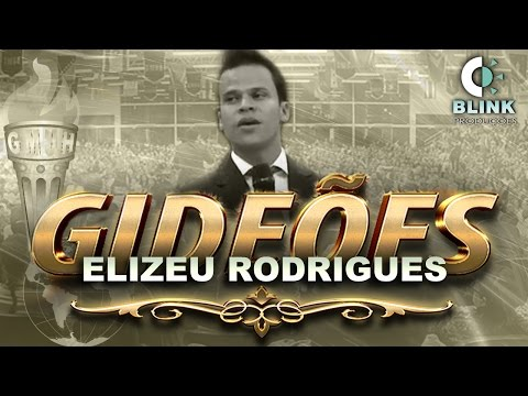 Pr. Elizeu Rodrigues I Gideões 2017