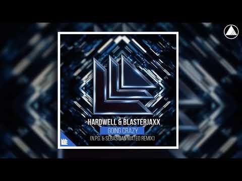 Hardwell & Blasterjaxx - Going Crazy (N.P.G & Sebastian Mateo Remix)