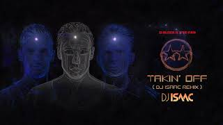 Download D-Block & S-te-Fan - Takin' Off! (DJ Isaac Remix)