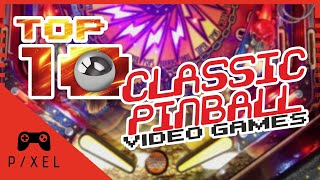 My TOP 10 CLASSIC PINBALL Video Games | It