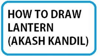 how to draw lantern ( akash kandil )