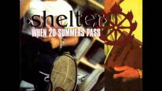 Shelter - When 20 Summers Pass
