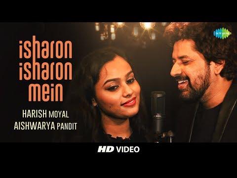Isharon Isharon Mein | Cover By Harish Moyal & Aishwarya Pandit | HD Video