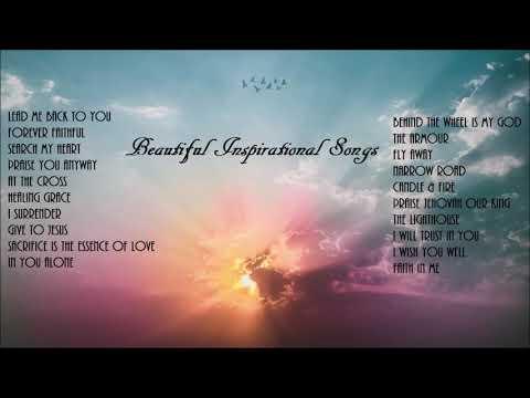Beautiful Inspirational Songs - Lifebreakthrough