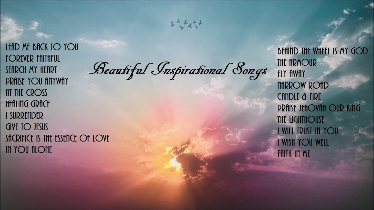 Beautiful Inspirational Songs Lifebreakthrough Youtube