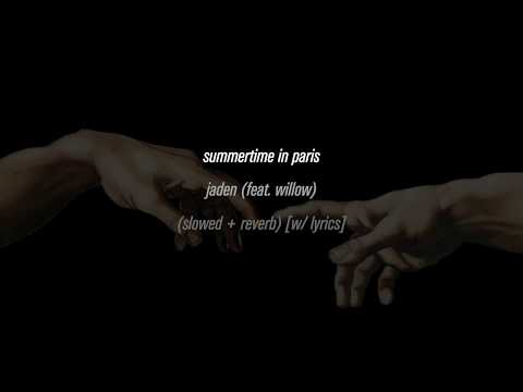 jaden - summertime in paris (feat. willow) (slowed & reverb) [with lyrics]