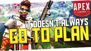 It Doesn't ALWAYS Go To Plan... - PS4 Apex Legends!