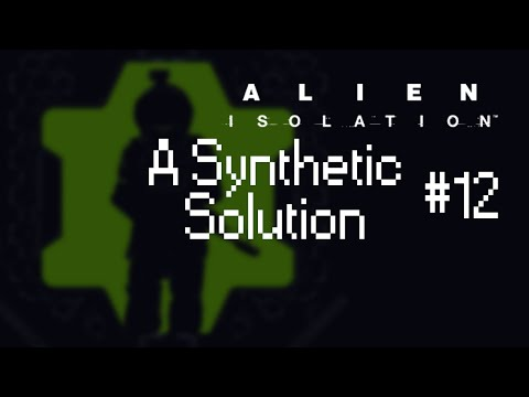 Alien: Isolation - Novice Difficulty (Mission 12 - A Synthetic Solution)