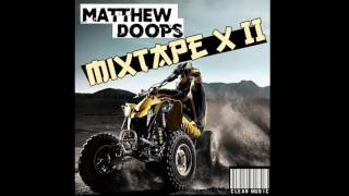 Matthew Doops - Mixtape X II (Youtube Edit) - Feb 2016 - Hip-Hop / Dancehall Remix Mixtape (Clean) -