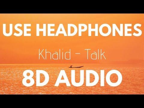Khalid - Talk (8D AUDIO)
