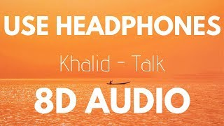 Khalid - Talk (8D AUDIO) Video